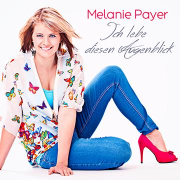 """Melanie Payer – """"Ich lebe diesen Augenblick"""""""