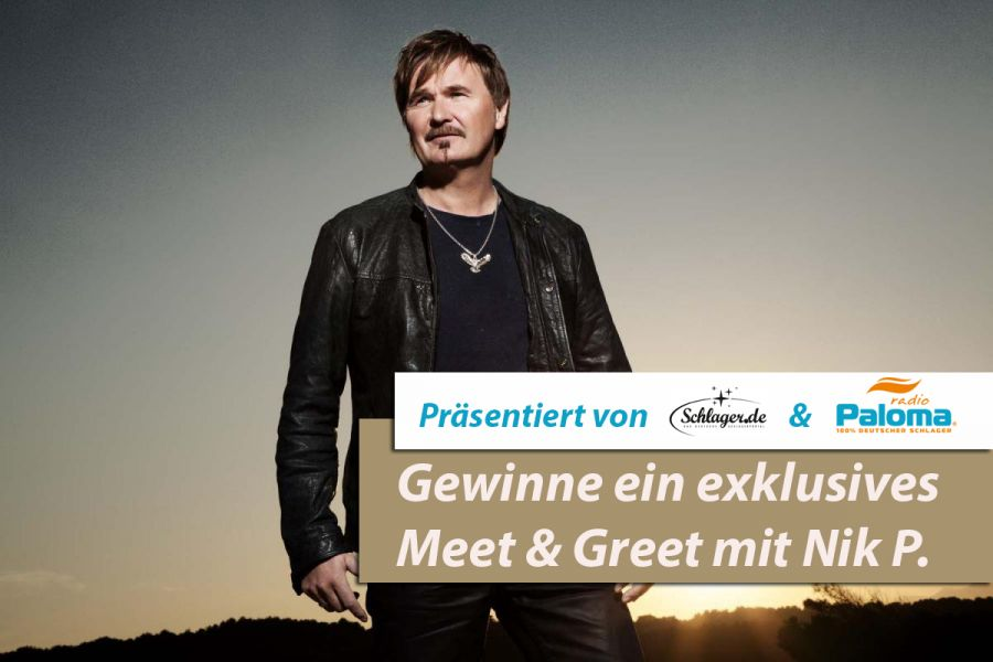 Radio Paloma und Schlager.de verlosen ein Meet & Greet mit Nik P. am 27. Mai in Berlin