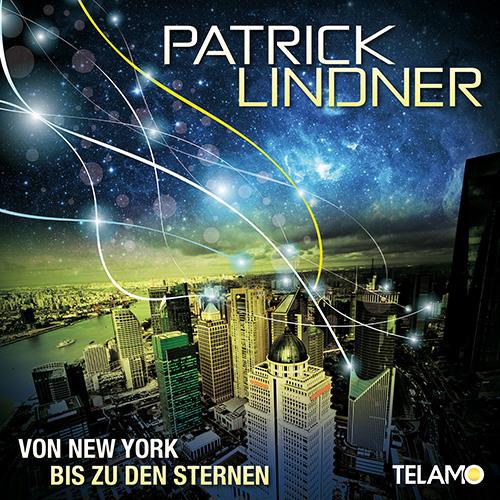 """Mit Patrick Lindner """"Von New York bis zu den Sternen"""""""