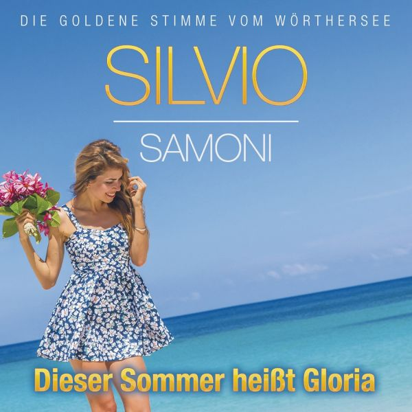 "Silvio Samoni – ""Dieser Sommer heißt Gloria"""