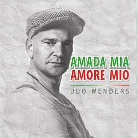 Udo Wenders: Amada Mia, Amore Mio …
