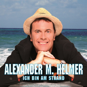 Alexander M. Helmer – Ich bin am Strand