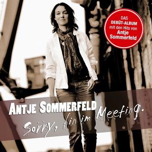 "Antje Sommerfeld: Debüt – Album ""Sorry, bin im Meeting"""