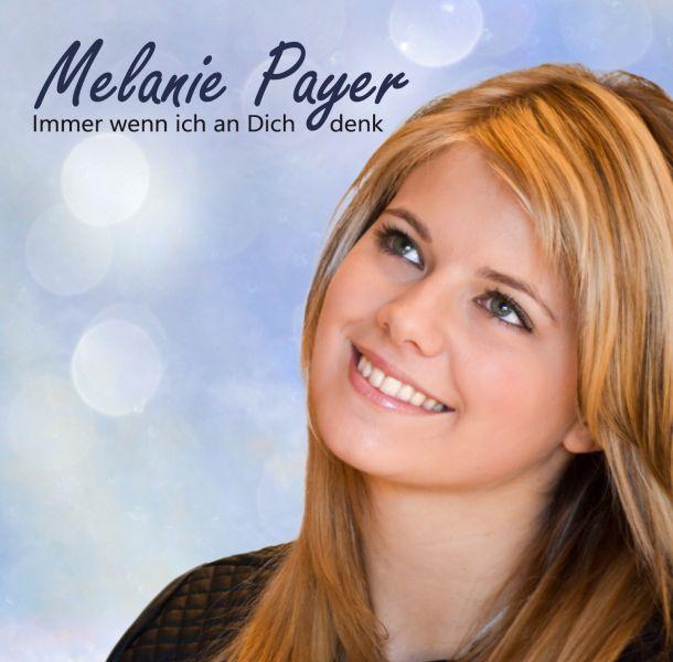 """Neue Single von Melanie Payer – """"Immer wenn ich an Dich denk"""""""