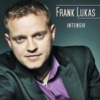 "Frank Lukas neues Album ist ""INTENSIV"""