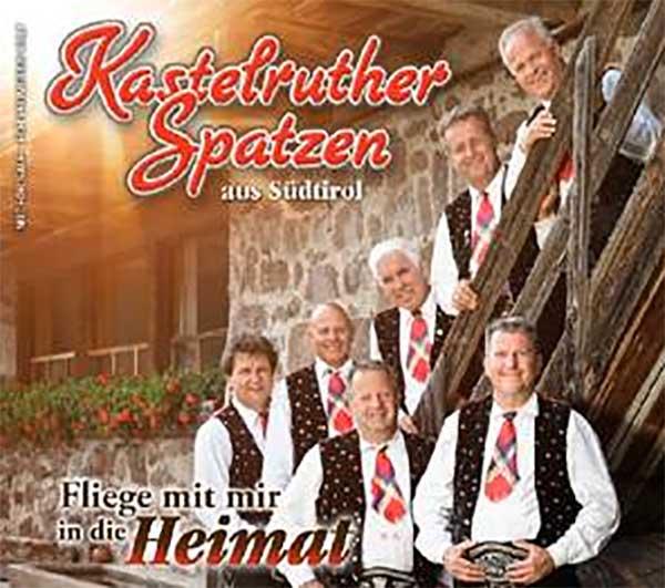 Die Kastelruther Spatzen und Heimat – Deine Lieder!