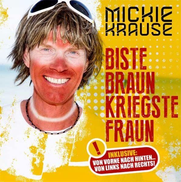 Biste braun, kriegste Fraun – die neue Single von Mickie Krause