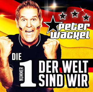 Peter Wackel – Die Nummer 1 der Welt sind wir
