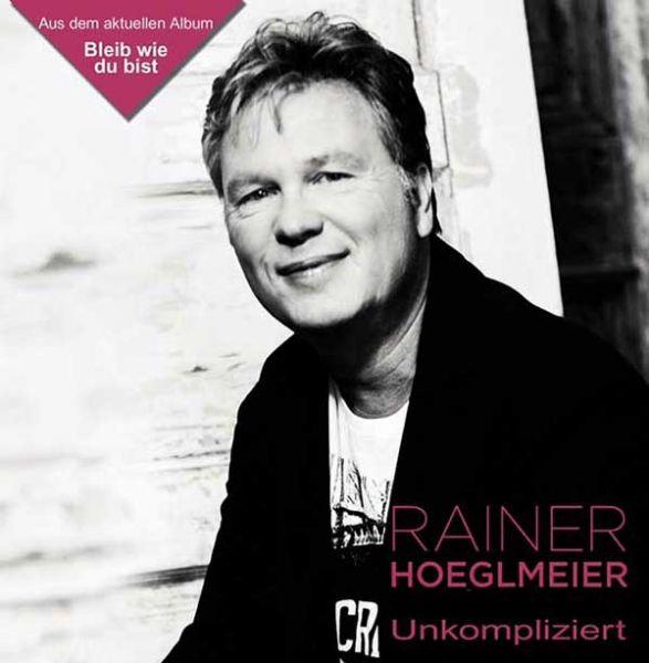 Rainer Hoeglmeier stellt vor – Unkompliziert