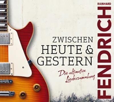 """Rainhard Fendrich – """"Zwischen heute und gestern"""" zum 60."""