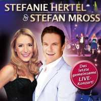 Stefanie Hertels und Stefan Mross letztes gemeinsames Live-Konzert auf DVD