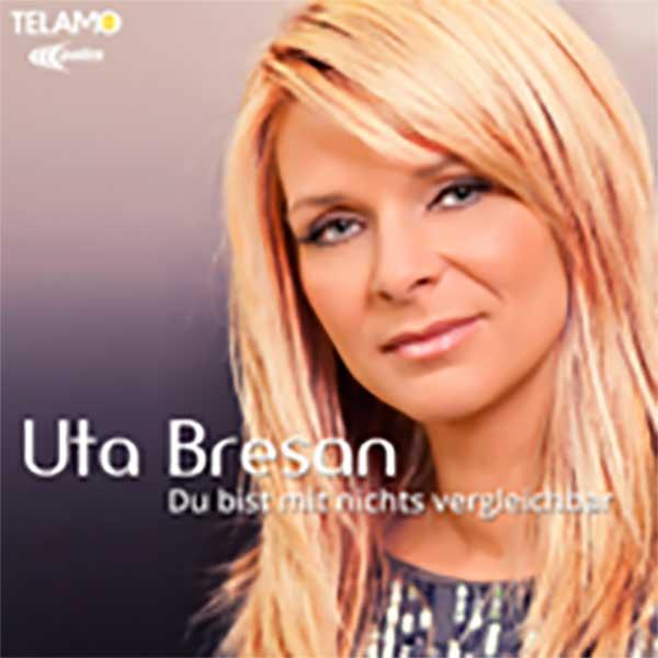 Du bist mit nichts vergleichbar, Uta Bresan!