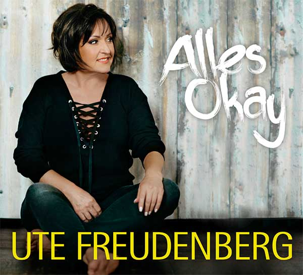 ALLES OKAY, versichert Ute Freudenberg