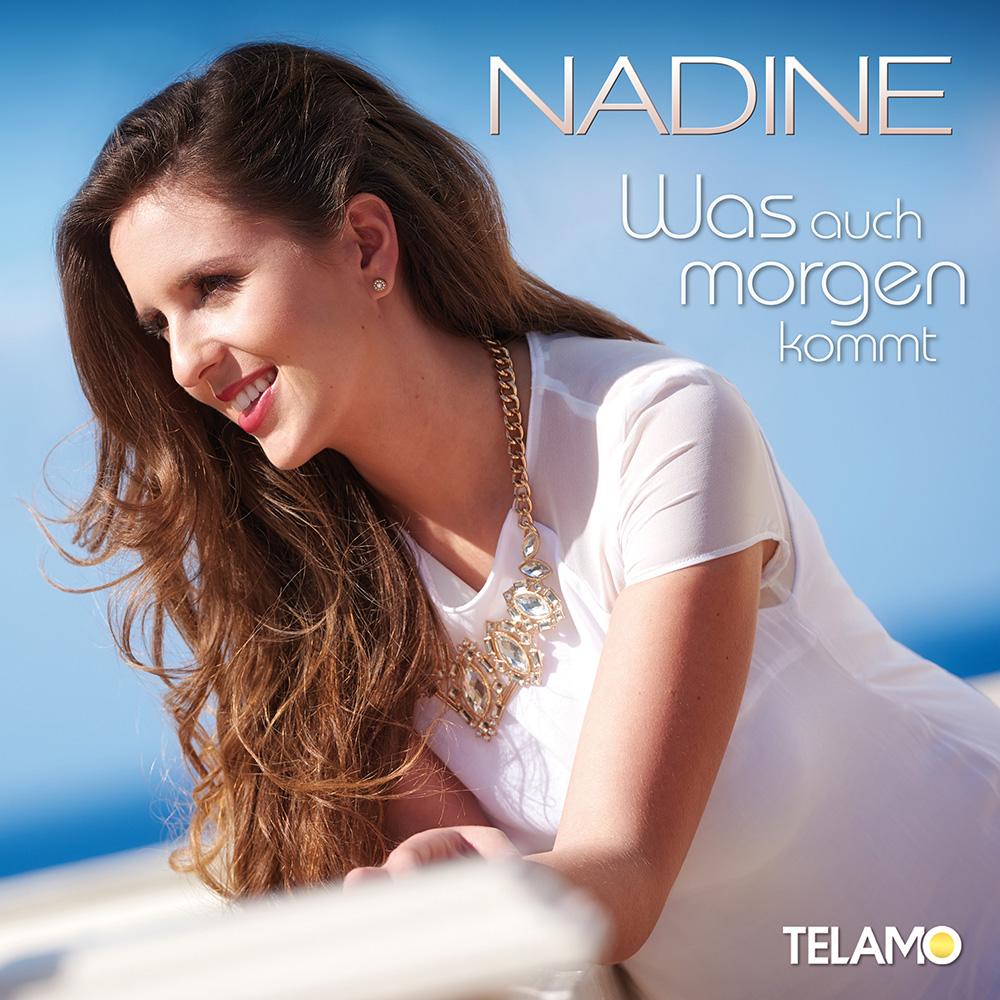 """""""Was auch morgen kommt"""" – die neue Single von Nadine"""