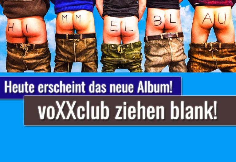 """voXXclub: Wir lassen die Hosen runter und geben unser """"Bestes"""""""