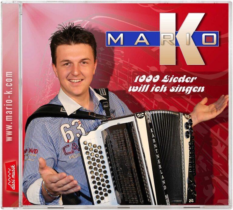 """Mario K. – """"1000 Lieder will ich singen"""""""