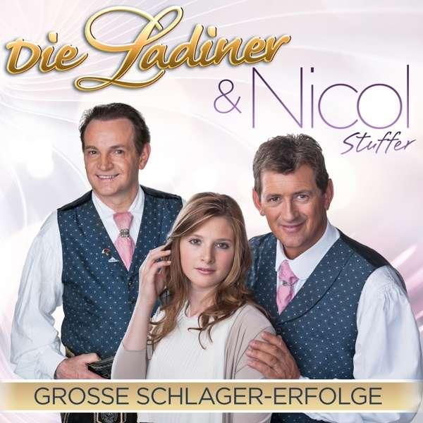 Große Schlager-Erfolge mit den Ladinern und Nicol Stuffer