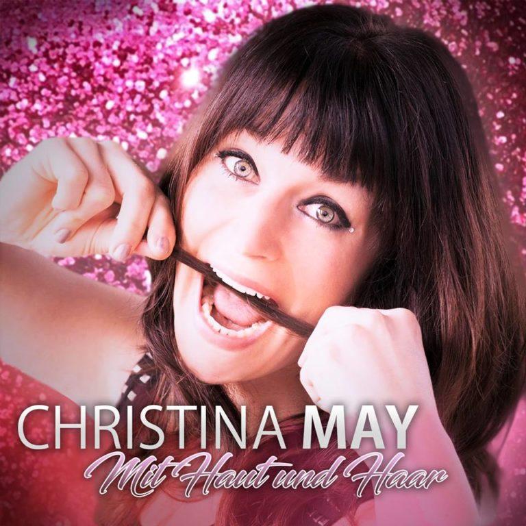 """""""Mit Haut und Haar"""" – Eine neue Single von Christina May"""