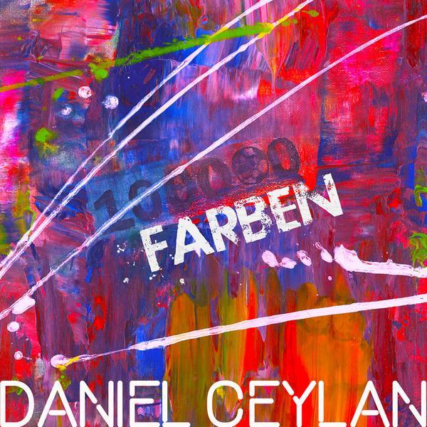 100.000 Farben – die neue Single von Daniel Ceylan