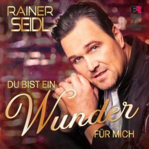Rainer Seidl - Du bist ein Wunder für mich-Cover