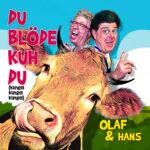 Olaf & Hans Du blöde Kuh