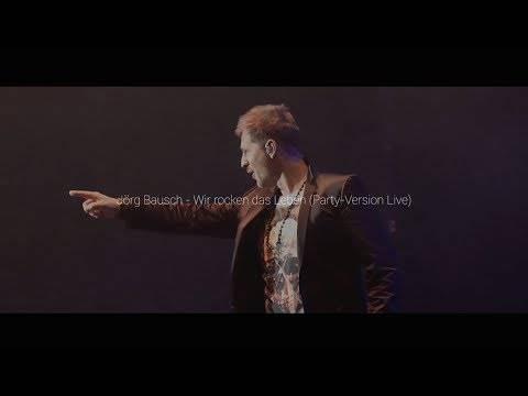 Jörg Bausch – Wir rocken das Leben (Official Live Video)