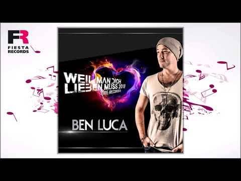 Ben Luca – Weil man dich lieben muss 2018 (Re-Recorded) (Hörprobe)
