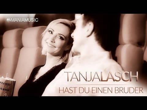 Tanja Lasch – Hast Du einen Bruder (Offizielles Musikvideo)