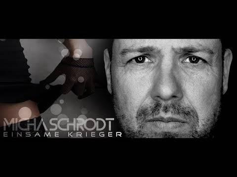 Micha Schrodt – Einsame Krieger (Offizielles Video)