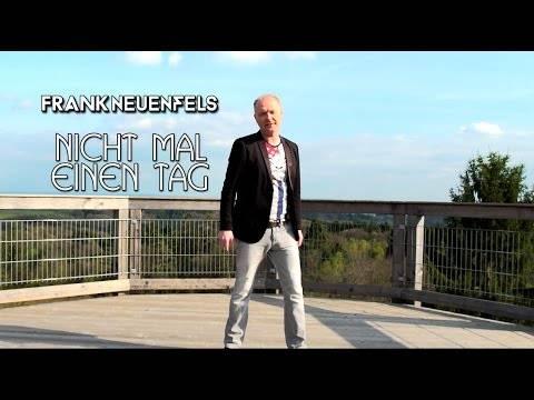 Frank Neuenfels – Nicht mal einen Tag (Offizielles Musikvideo)