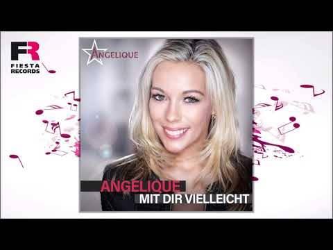 Angelique – Mit dir vielleicht (Hörprobe)