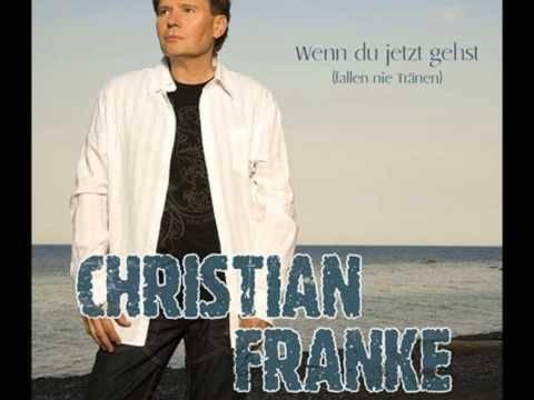 Christian Franke   Wenn Du gehst  stürzt nicht der Himmel ein