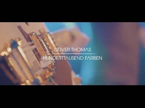 Oliver Thomas – Hunderttausend Farben (Offizielles Musikvideo)