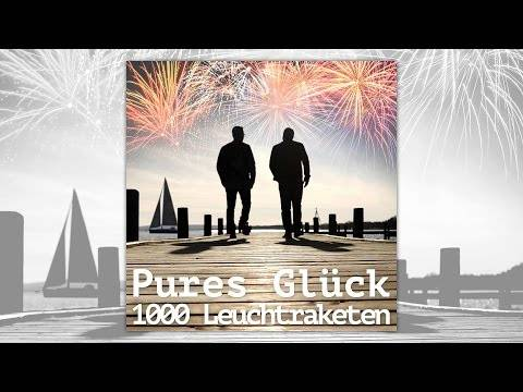 Pures Glück – 1000 Leuchtraketen Full HD (offizielles Musikvideo)