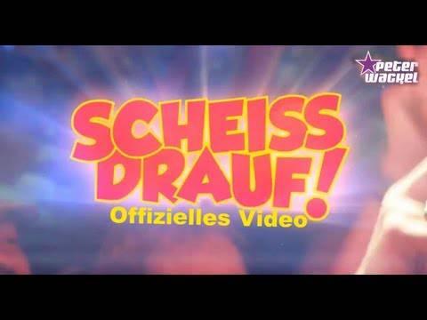 Scheiss drauf! – Peter Wackel (offizielles Video)