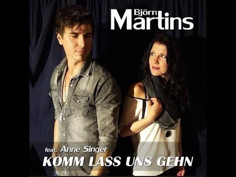 BJÖRN MARTINS feat. Anne Singer – Komm lass uns geh´n